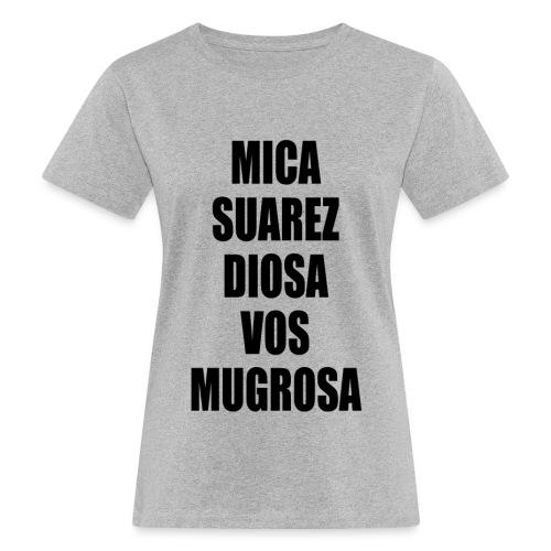 Polo Mica Suarez Diosa Vos Mugrosa - Camiseta ecológica mujer