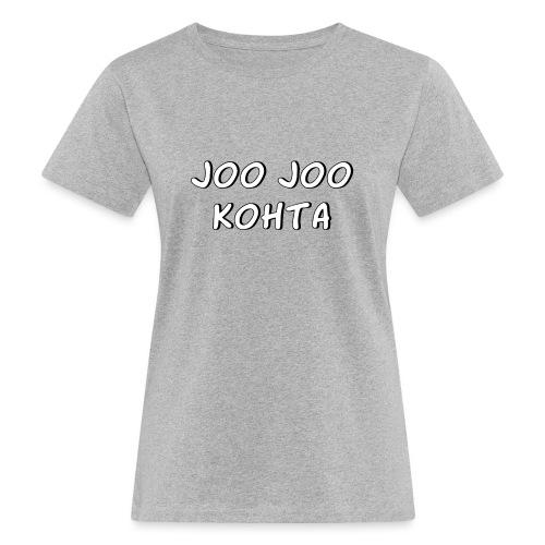Joo joo kohta 2 - Naisten luonnonmukainen t-paita
