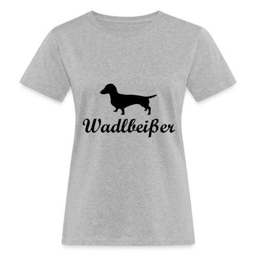 wadlbeisser_dackel - Frauen Bio-T-Shirt