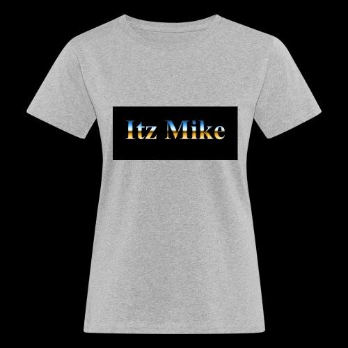 Itz Mike Merch - Women's Organic T-Shirt