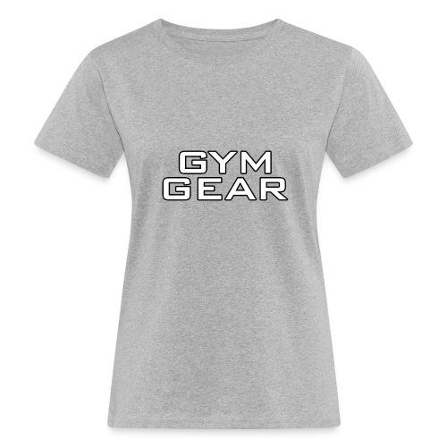 Gym GeaR - Women's Organic T-Shirt