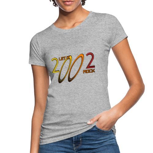 Let it Rock 2002 - Frauen Bio-T-Shirt