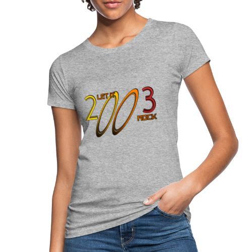 Let it Rock 2003 - Frauen Bio-T-Shirt