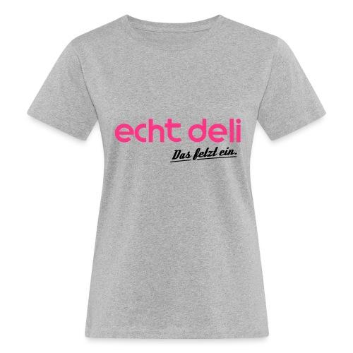 echtdelikat - Frauen Bio-T-Shirt