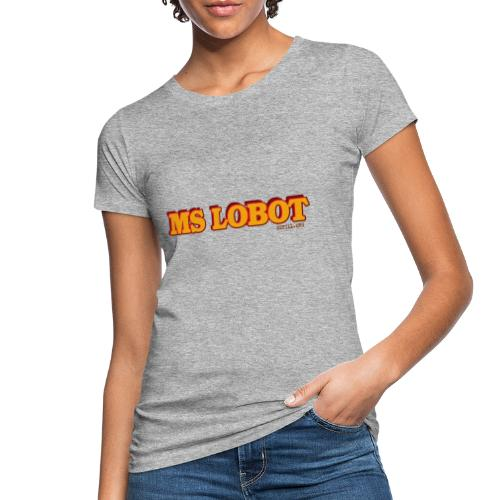 Ms Lobot - Mr Lobot Female Edition - Frauen Bio-T-Shirt