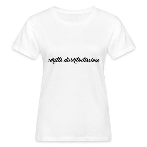 SCRITTA DIVERTENTE - T-shirt ecologica da donna