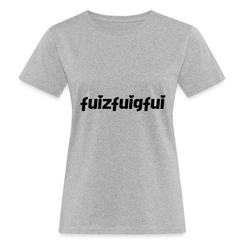 fuizfuigfui - Frauen Bio-T-Shirt