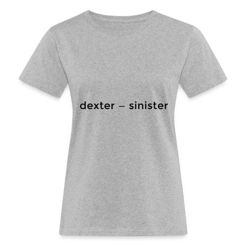 dexter sinister - Ekologisk T-shirt dam