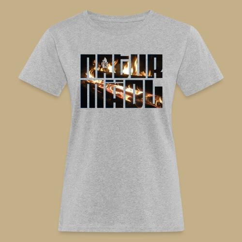 Naturmädl Fire - Frauen Bio-T-Shirt