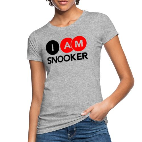 I AM SNOOKER - Women's Organic T-Shirt