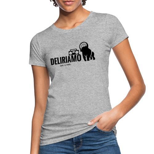 DELIRIAMO CLOTHING (GdM01) - T-shirt ecologica da donna