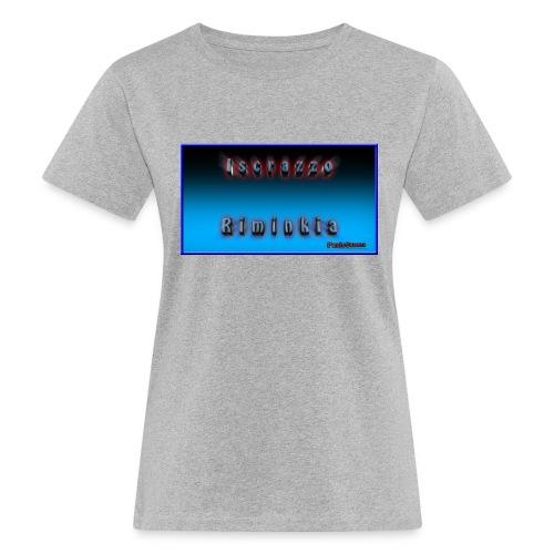 Iscrazzo_riminkia - T-shirt ecologica da donna