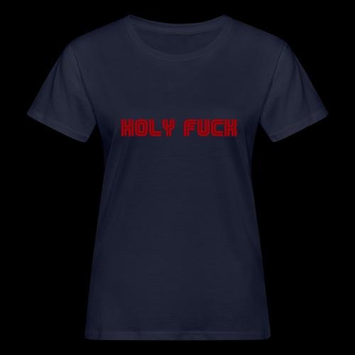 HOLY FUCK - T-shirt ecologica da donna