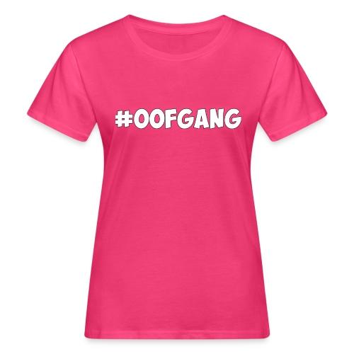 #OOFGANG MERCHANDISE - Women's Organic T-Shirt