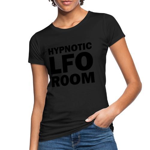 Hypnotic LFO Room Logo - Women's Organic T-Shirt