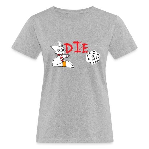 DIE - Women's Organic T-Shirt