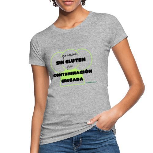 Yo cocino Sin Gluten y Sin Contaminación Cruzada - Camiseta ecológica mujer