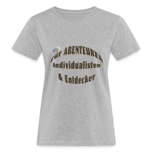 Abenteurer Individualisten & Entdecker - Frauen Bio-T-Shirt