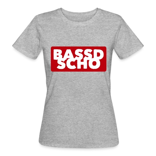 BASSD SCHO - Frauen Bio-T-Shirt