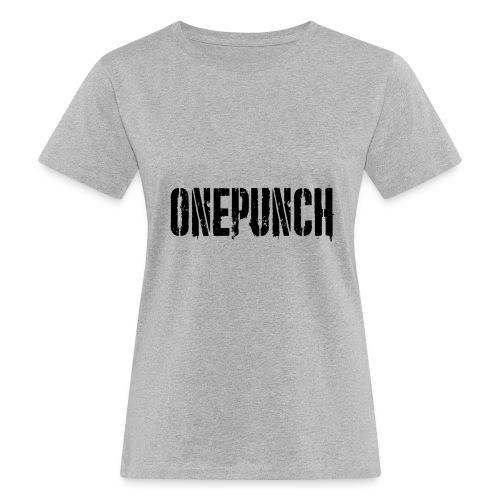 Boxing Boxing Martial Arts mma tshirt one punch - Women's Organic T-Shirt