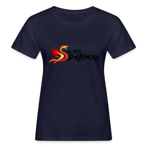 Slay Dragons - vankityrmät Dragons - Naisten luonnonmukainen t-paita