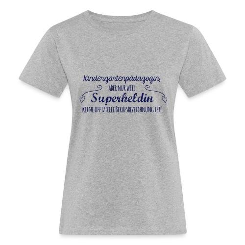 Stoffbeutel: Kindergartenpädagogin - Frauen Bio-T-Shirt