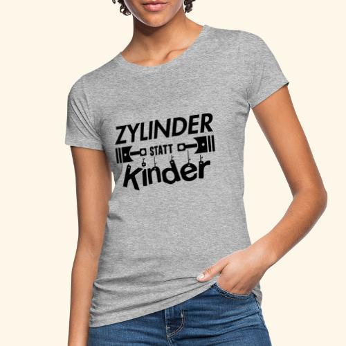 Zylinder Statt Kinder - Frauen Bio-T-Shirt