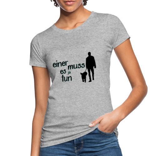 Gassi / Hundegang - einer muss! Hunde Geschenk - Frauen Bio-T-Shirt