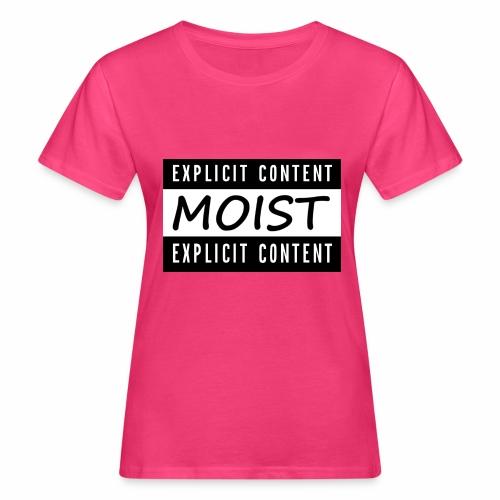 Moist2 - Women's Organic T-Shirt