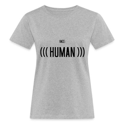 Race: (((Human))) - Frauen Bio-T-Shirt