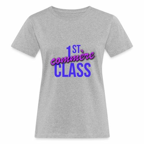 First Commère Class - T-shirt bio Femme