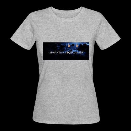 #PHANTOM #SQUAD #NSR Shirt - Frauen Bio-T-Shirt