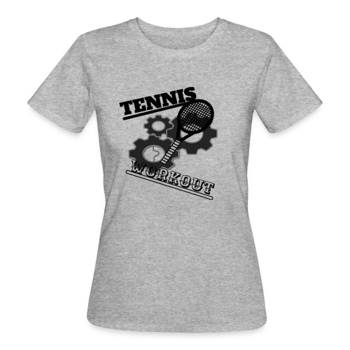 TENNIS WORKOUT - Women's Organic T-Shirt