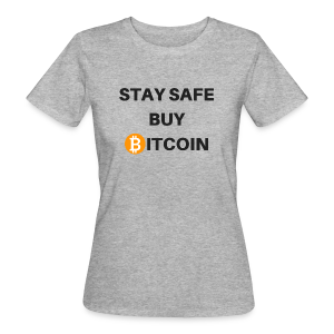 stay safe buy bitcoin - Frauen Bio-T-Shirt