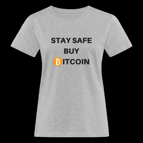 stay safe buy bitcoin - Frauen Bio-T-Shirt