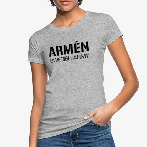 ARMÉN -Swedish Army - Ekologisk T-shirt dam