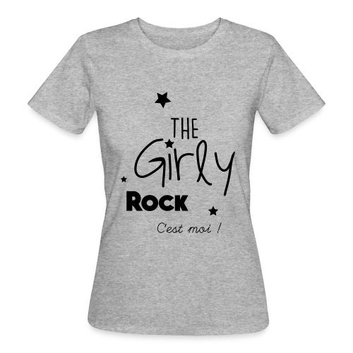 The Girly Rock C'est moi ! - T-shirt bio Femme