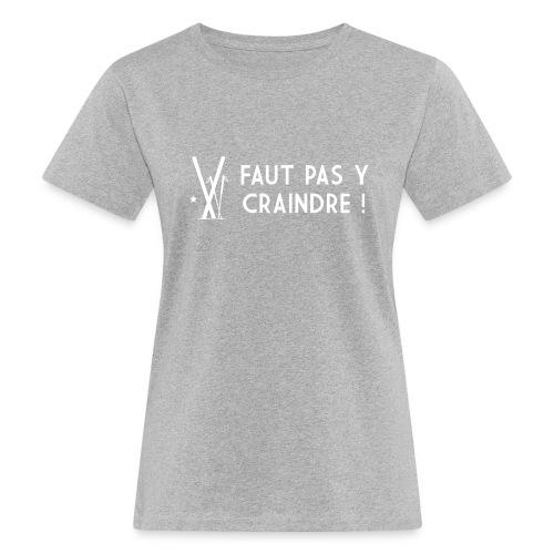 Faut pas y craindre - Ski - T-shirt bio Femme