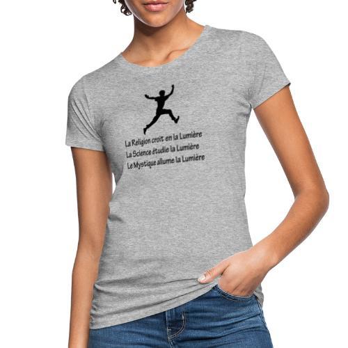 Lumière Religion Science Mystique - T-shirt bio Femme