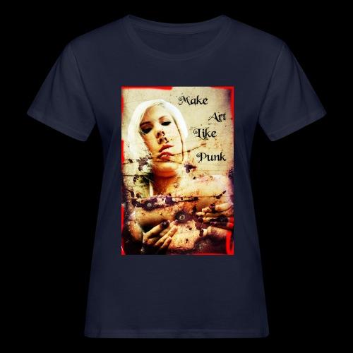 Make Art Like Punk - T-shirt bio Femme