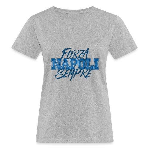 Forza Napoli Sempre - T-shirt ecologica da donna