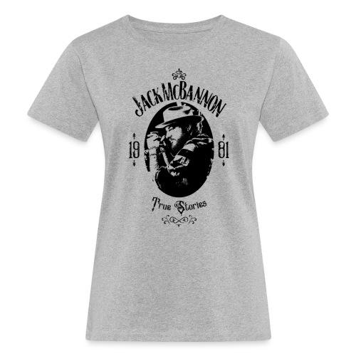 Jack McBannon - True Stories Portrait - Frauen Bio-T-Shirt