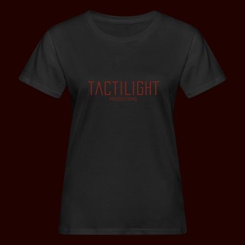 TACTILIGHT - Women's Organic T-Shirt