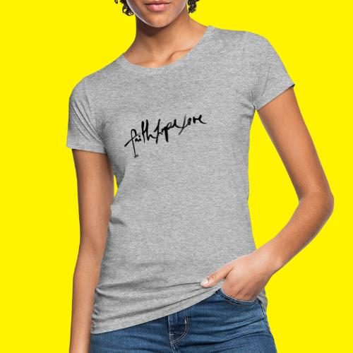 Faith Hope Love - Women's Organic T-Shirt