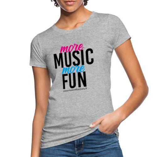 More Music More Fun - T-shirt ecologica da donna