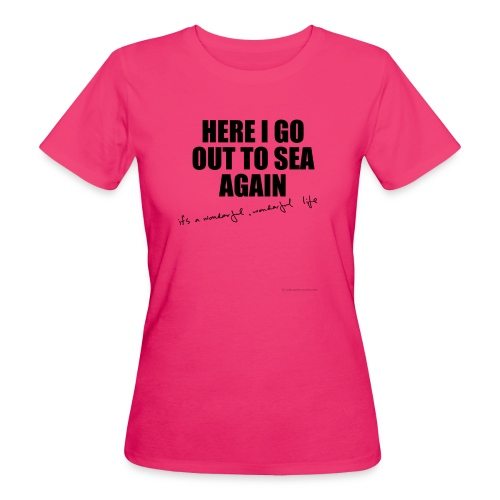 Here I go out to see again - Women's Organic T-Shirt
