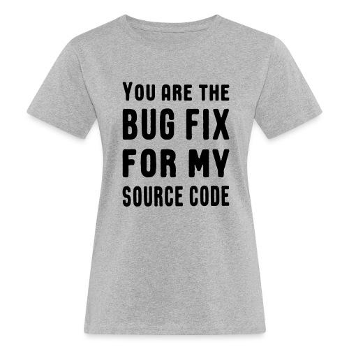 Programmierer Beziehung Liebe Source Code Spruch - Frauen Bio-T-Shirt