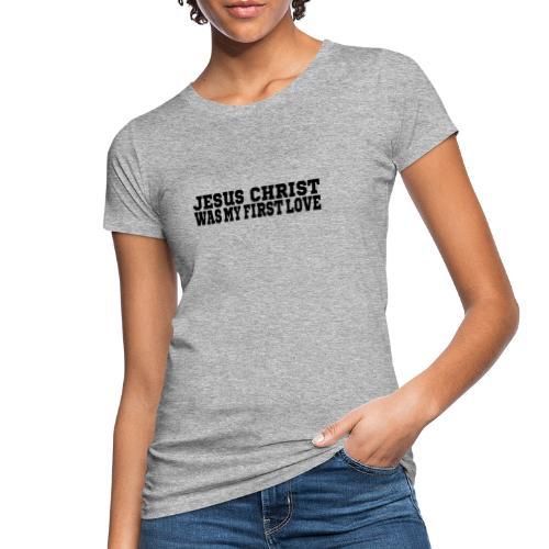 Jesus Christus Lieben - Frauen Bio-T-Shirt