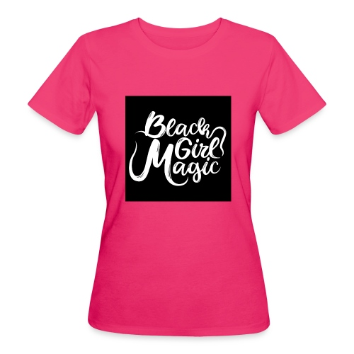 Black Girl Magic 1 White Text - Women's Organic T-Shirt