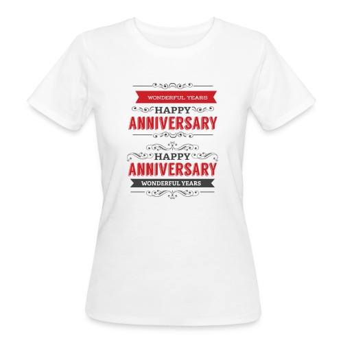 gift happy anniversary,wonderful years - T-shirt bio Femme